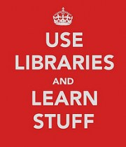 Use Libraries & Learn Stuff!